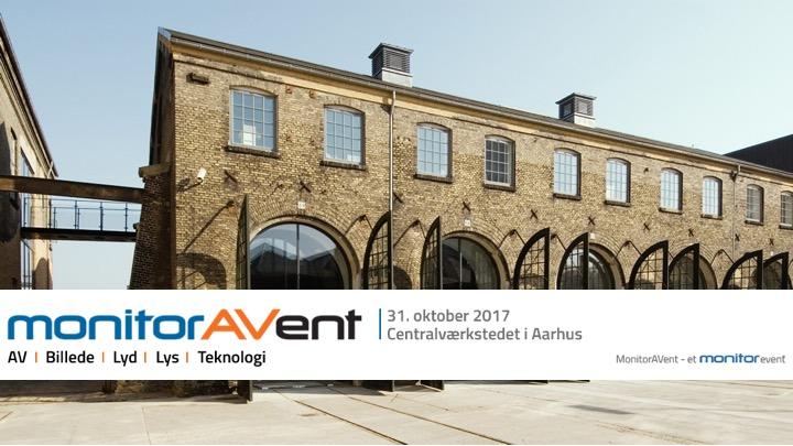MonitorAVent 2017 er klar i Aarhus: Se de nyeste muligheder for at bruge AV, billede, lyd og lys til at sætte gang i forretningen